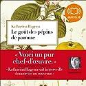 Le goût des pépins de pomme | Livre audio Auteur(s) : Katharina Hagena Narrateur(s) : Cachou Kirsch