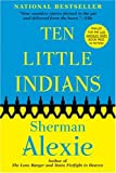 Ten Little Indians (080214117X) by Alexie, Sherman