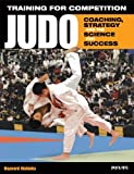 img - for By Hayward Nishioka Training for Competition: Judo: Coaching, Strategy and the Science for Success [Paperback] book / textbook / text book