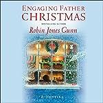 Engaging Father Christmas: A Novella | Robin Jones Gunn