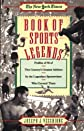 Book of Sports Legends: Profiles of 50 of This Century&#39;s Greatest Athletes by the Legendary Sportswriters Who Covered Them