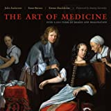 The Art of Medicine: Over 2,000 Years of Images and Imagination