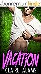 Vacation (A Standalone Romance Novel)...
