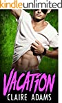 Vacation (A Standalone Romance Novel)...