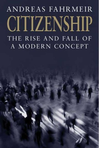 Citizenship: The Rise and Fall of a Modern Concept