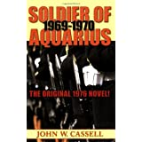 Soldier of Aquarius: 1969-1970by John W. Cassell