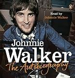 Johnnie Walker The Autobiography Johnnie Walker
