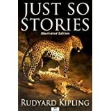 Just So Stories (Illustrated Edition) ~ Rudyard Kipling
