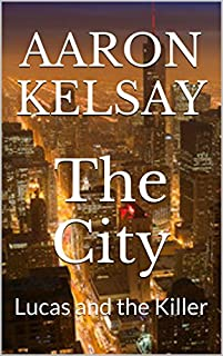 The City: Lucas And The Killer by Aaron Kelsay ebook deal