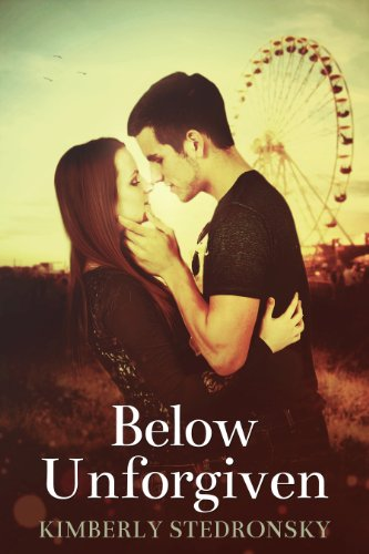 Below Unforgiven (Movie Trilogy, Book One) (The Movie Trilogy) by Kimberly Stedronsky