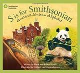 S is for Smithsonian: America s Museum Alphabet (Science Alphabet)