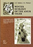 img - for Winter Ecology of the Amur Tiger book / textbook / text book