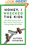 Honey, I Wrecked the Kids: When Yelli...