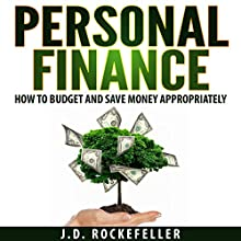 Personal Finance: How to Budget and Save Money Appropriately (       UNABRIDGED) by J.D. Rockefeller Narrated by Maxwell Zener