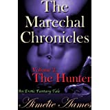 The Marechal Chronicles: Volume 2, The Hunter (An Erotic Fantasy Tale)par Aim�lie Aames
