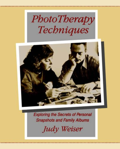 Phototherapy Techniques Exploring the Secrets of Personal Snapshots and Family Albums 2nd Edition096877251X