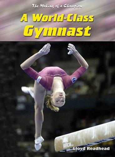 World-class Gymnast: World Class Gymnast (Making of a Champion)
