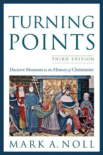 Download Turning Points: Decisive Moments in the History of Christianity