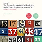 The Curious Incident of the Dog in the Night-Time English Literature Guide Hörbuch von Laura Broadbent Gesprochen von: Chris Ashby, Alexander Piggins, Heidi Goldsmith
