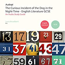 The Curious Incident of the Dog in the Night-Time English Literature Guide Audiobook by Laura Broadbent Narrated by Chris Ashby, Alexander Piggins, Heidi Goldsmith