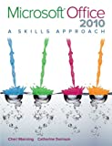 img - for Microsoft Office 2010: A Skills Approach book / textbook / text book