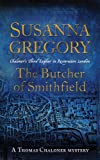 Susanna Gregory The Butcher Of Smithfield: 3: Chaloner's Third Exploit in Restoration London (Exploits of Thomas Chaloner)