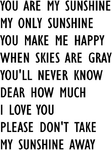 #2 You Are My Sunshine My Only Sunshine You Make Me Happy When Skies Are Gray You'Ll Never Know Dear How Much I Love You Please Don'T Take My Sunshine Away Lullaby Cute Wall Quotes Sayings Art Vinyl Decal front-526234