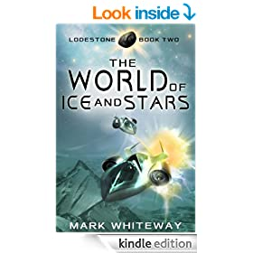 The World of Ice and Stars (Science Fiction Adventure) (Lodestone Book 2)