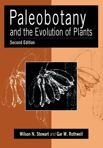 Paleobotany and the Evolution of Plants, by Wilson N. Stewart, Gar W. Rothwell
