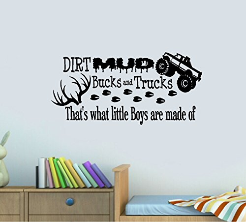 "DIRT MUD, BUCKS AND TRUCKS, That's what little boys are made of ~ WALL DECAL 13"" X 28"""