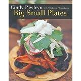 Big Small Plates ~ Cindy Pawlcyn