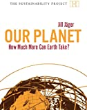 img - for Our Planet: How much more can Earth take? (The Sustainability Project) book / textbook / text book