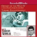 The Modern Scholar: Odyssey of the West IV: A Classic Education through the Great Books: Towards Enlightenment (       UNABRIDGED) by Timothy Shutt, Fred E. Baumann, Thomas F. Madden Narrated by Timothy Shutt, Fred E. Baumann, Thomas F. Madden