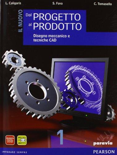 Il nuovo dal progetto al prodotto. Con espansione online. Per gli Ist. tecnici industriali: 1