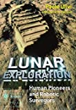 img - for Lunar Exploration: Human Pioneers and Robotic Surveyors (Springer Praxis Books / Space Exploration) book / textbook / text book