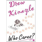 Who Cares?by Drew Kinayle