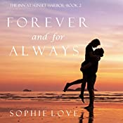 Forever and for Always: The Inn at Sunset Harbor, Book 2 | Sophie Love