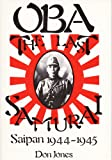 OBA the Last Samurai : Saipan 1944 - 1945