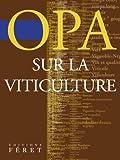 echange, troc Roland Feredj - OPA sur la viticulture : Entre fatalité et espoir