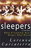 Sleepers: A True Story When Friendship Runs Deeper Than Blood