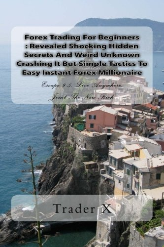 forex-trading-for-beginners-revealed-shocking-hidden-secrets-and-weird-unknown-crashing-it-but-simpl