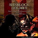 Sherlock Holmes: Season Tickets to a Crime Carnival | Pennie Mae Cartawick