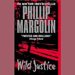 Wild Justice | [Phillip Margolin]