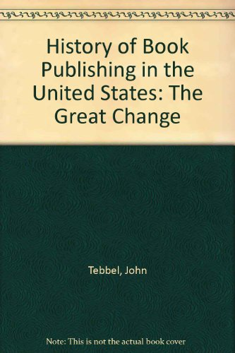 History of Book Publishing in the United States: The Great Change