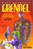 Grendel: Past Prime (1569713987) by Wagner, Matt