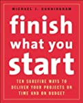 Finish What You Start: 10 Surefire Wa...