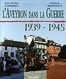 echange, troc Jean-Michel Cosson, Stéphane Monnet - L'Aveyron dans la Guerre 1939-1945