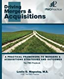 img - for The PMO Playbook: Driving Mergers & Acquisitions: A Practical Framework to Mergers & Acquisitions Strategies and Outcomes by M.S, Leslie O. Magsalay (2011-08-26) book / textbook / text book