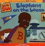 Elephant on the Loose (Little Bill)