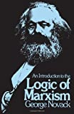 Introduction to the Logic of Marxism (087348018X) by Novack, George